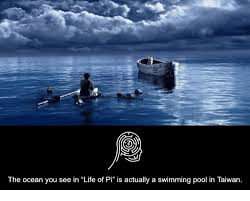 🔥 best memes about life of pi life of pi memes life memes and ocean the ocean you see in life of pi is actually a swimming pool in taiwan