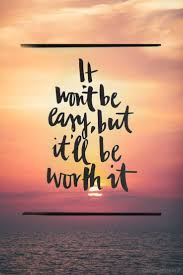 Beautiful Inspirational Quotes About Life Best of Quotes About Life It Won't Be Easy But It'll Be Worth It