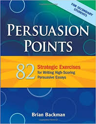 com persuasion points strategic exercises for writing  com persuasion points 82 strategic exercises for writing high scoring persuasive essays maupin house 9781934338773 brian backman books