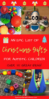 these are great ideas for gifts toys for autistic children of all ages and
