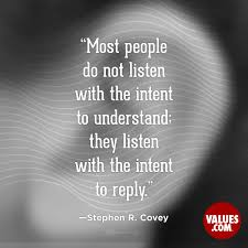 Listening Quotes New Most People Do Not Listen With The Intent To Understand They Listen