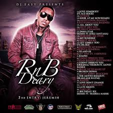 jeremih r n b diary 3rd entry hosted by dj easy mixtape stream