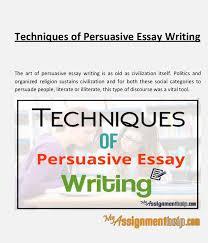 techniques of persuasive essay writing