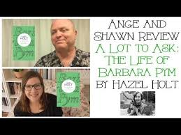 Review: A Lot to Ask: A Life of Barbara Pym by Hazel Holt - YouTube