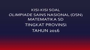Soal olimpiade osn matematika sd 2016 tingkat nasional #3. Soal Olimpiade Matematika Sd 2016 Rismax
