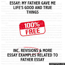 essay about my father co essay about my father