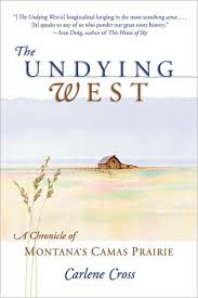 The Undying West: A Chronicle of Montana's Camas Prairie by Carlene Cross,  Paperback   Barnes & Noble®