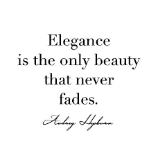 Beauty Never Fades Quotes Best Of Elegance Is The Only Beauty That Never Fades Pictures Photos And