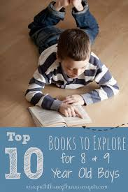 here s a great list of enjoyable books selected just for 8 and 9 year old boys