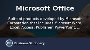 office define. Define Office. What Is Microsoft Office? Definition And Meaning - BusinessDictionary.com Office
