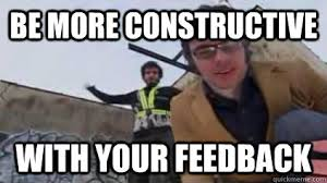Be more constructive with your feedback - Flight of the Concords ... via Relatably.com