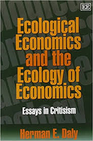 com ecological economics and the ecology of economics  com ecological economics and the ecology of economics essays in criticism 9781840641097 herman e daly edward elgar books
