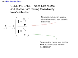 16 9 the doppler effect general case when both source and observer are moving toward