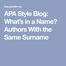 What Is Apa Style Apa Style Blog Whats In A Name Authors With The Same Surname