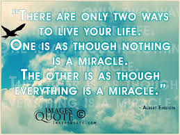 Quotes To Live Your Life By Interesting There Are Only Two Ways To Live Your Life Life Quote Images Quote