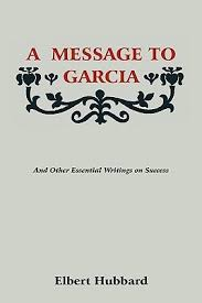 message to garcia essay elbert hubbard a message to garcia and other essays