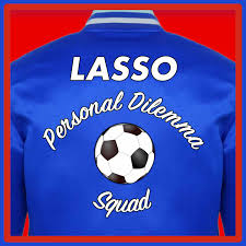 The Lasso Personal Dilemma Squad: A Ted Lasso Recap Podcast