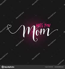 miss you mom mothers day lettering handmade calligraphy vector ilration stock vector