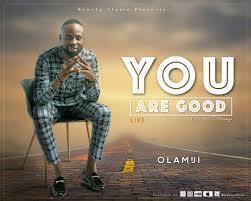 Anthem Lights Good Good Father Mp3 Download You Are Good Olamiji Mp3 Video And Lyrics Jesusful