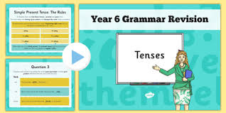 tenses year 6 grammar revision guide and quick quiz tenses powerpoint