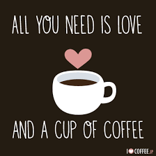 coffee quotes. Exellent Coffee All You Need Is Love And A Cup Of Coffee Intended Coffee Quotes S