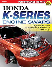 Details About Honda Engine Swap Guide Book K20 K24 Series Engines Book