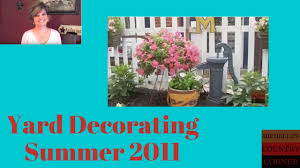 country decorating ideas outdoor yard tour summer 2016