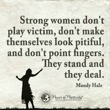 Quotes About Strong Women Best Strong Women Don't Play Victim Don't Make Themselves Look Pitiful