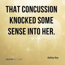 Concussion Quotes Extraordinary Ashley Key Quotes QuoteHD