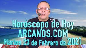 HOROSCOPO DE HOY de ARCANOS.COM - Martes 23 de Febrero de 2021 - Vídeo  Dailymotion