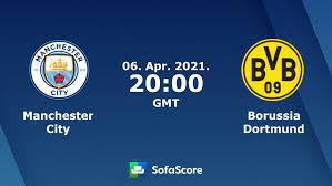Manchester City Borussia Dortmund Live Ticker und Live Stream - SofaScore
