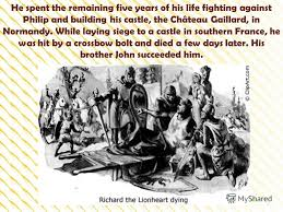 「1199 – Richard I is wounded by a crossbow bolt while fighting France, leading to his death on April 6.」の画像検索結果