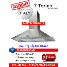 Máy hút mùi nhà bếp dạng phễu 90cm Torino SANTIAGO-90 IX nhập khẩu Italy  giảm tiếp 6,400,000đ