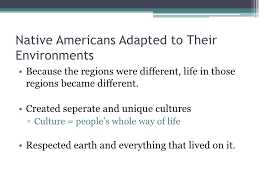 how did the native americans adapt to their  12 native americans