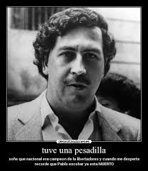 jajjaja Pablo Escobar ... lo extrañaremos - PabloEscobar95424971402