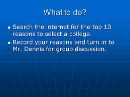 ceip top reasons to choose a college what to do search the  search the internet for the top 10 reasons to select a college