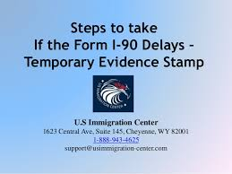 i 145 immigration form steps to take if the form i 90 delays