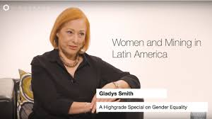 Women and Mining in Latin America | Highgrade with Gladys Smith - YouTube