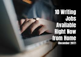 writing jobs available right now from home dec self  10 writing jobs available right now from home dec 2017