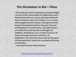 college essays that worked johns hopkins university ppt  the musketeer in me vikas this essay was clever humorous and gave insight