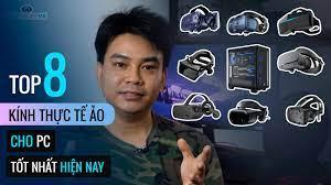 Top 8 dòng kính thực tế ảo cho PC hot nhất 2020