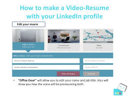... 5. How to make a Video-Resume with your LinkedIn ...