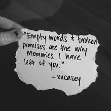 Broken Promises Quotes And Sayings Empty Words And Broken Promises Pictures Photos and Images for 8 77648