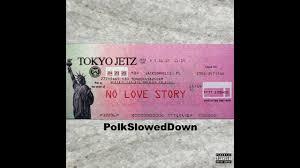 Testo No love story di Tokyo Jetz
