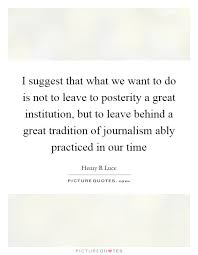 Journalism Quotes Simple Henry R Luce Quotes Sayings 48 Quotations