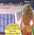 Miami Dance Classics, Vol. 2: Facinated