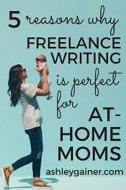 lance writing pretty much the best job for at home moms  lance writing is a great option for at home moms click through to find