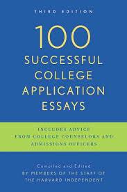 successful college application essays college scholarships  100 successful college application essays