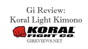 Koral Light Kimono Gi Review Brazilian Jiu Jitsu Gi Reviews