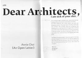 PartIV has this really really interesting post  Dear Architects, I am  sick of your shit!. Basically it is an open letter by Annie Choi, a really  long ...